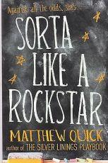 sorta-like-a-rockstar-by-matthew-quick-paperback